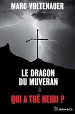 Vente EBooks : Le Dragon du Muveran - Qui a tué Heidi ?  - Marc Voltenauer