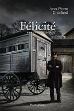 Vente Livre Numérique : Félicité T3  - Jean-Pierre Charland