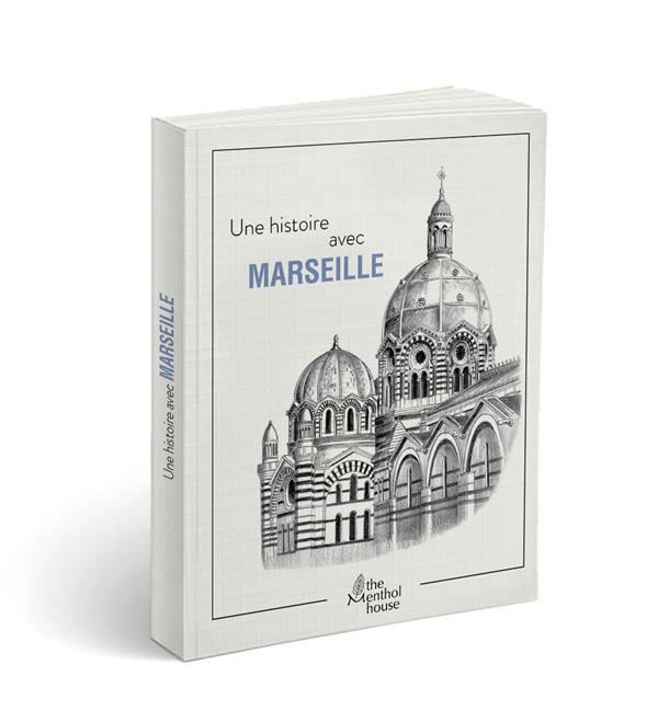 Une histoire avec Marseille ; la Major