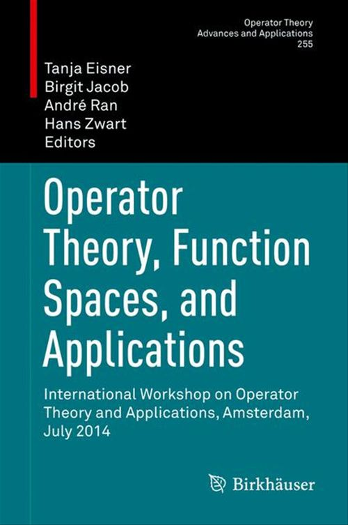 Operator Theory, Function Spaces, and Applications