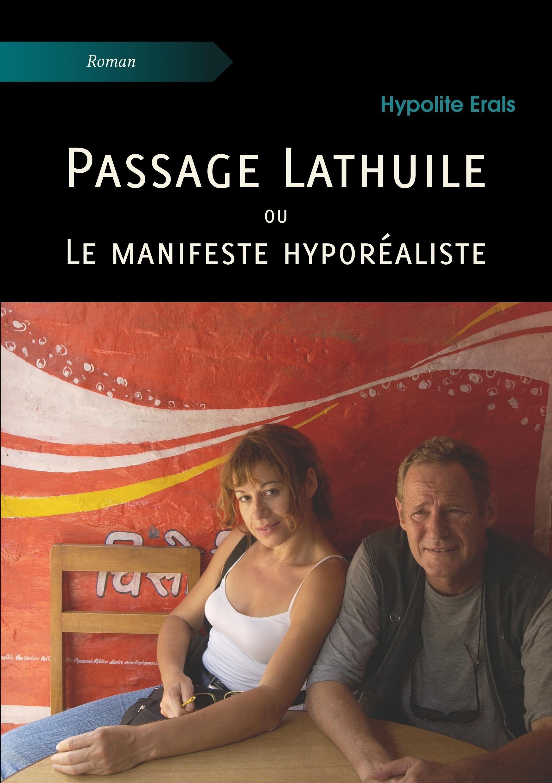 Passage Lathuile ou Le manifeste hyporéaliste  - Hypolite Erals