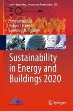 Sustainability in Energy and Buildings 2020  - Lakhmi C. Jain - John Littlewood - Robert J. Howlett