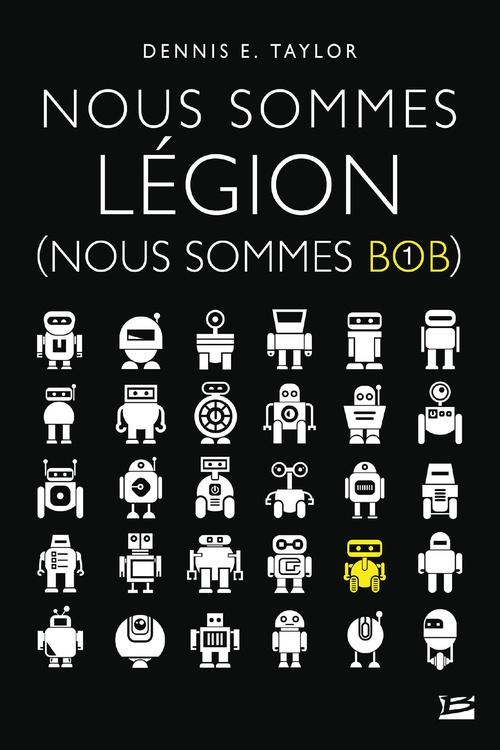 Nous sommes Bob T.1 ; nous sommes légion