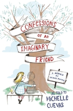 Vente Livre Numérique : Confessions of an Imaginary Friend  - Michelle Cuevas