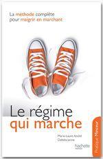 Vente EBooks : Le régime qui marche  - Marie-Laure ANDRÉ