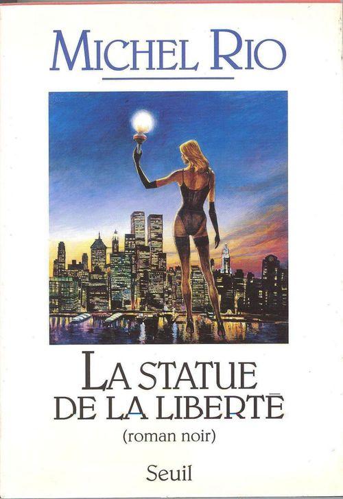 La Statue de la Liberté. Roman noir  - Michel Rio