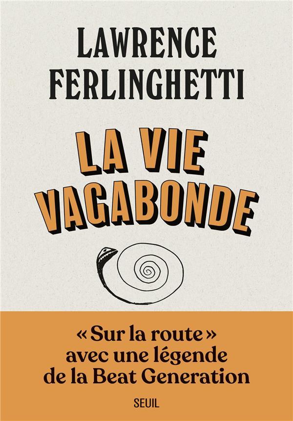 La vie vagabonde ; carnets de route (1960-2010)