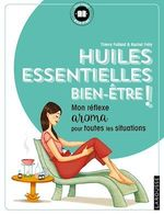 Vente EBooks : Huiles essentielles bien-être !  - Rachel FRÉLY - Thierry Folliard