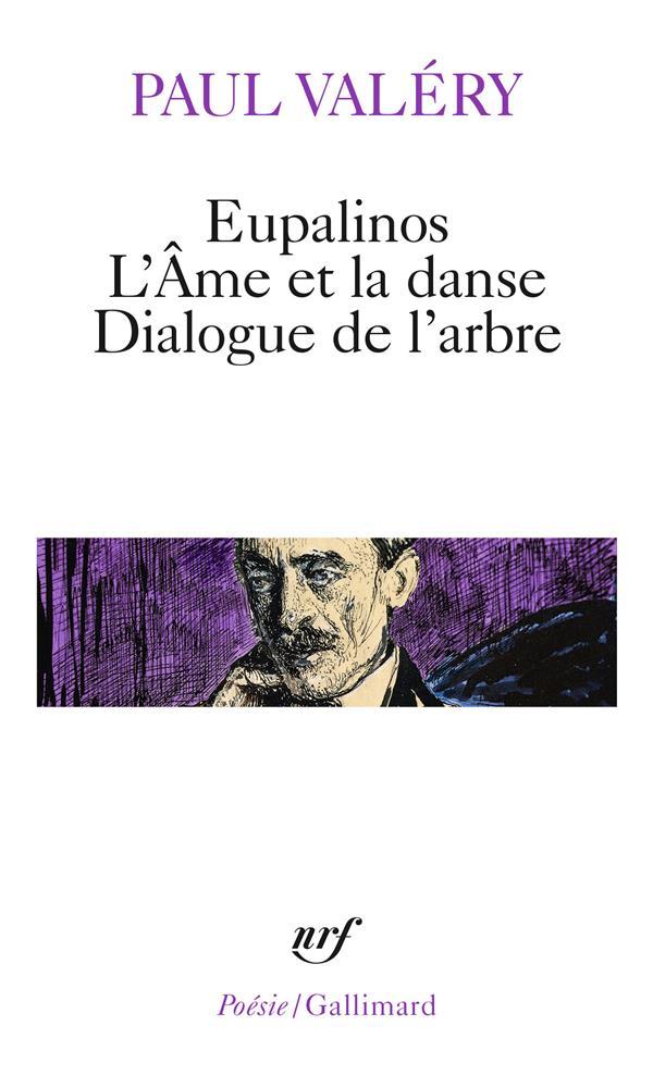 Eupalinos ou l'architecte ; l'âme et la danse ; dialogue de l'arbre