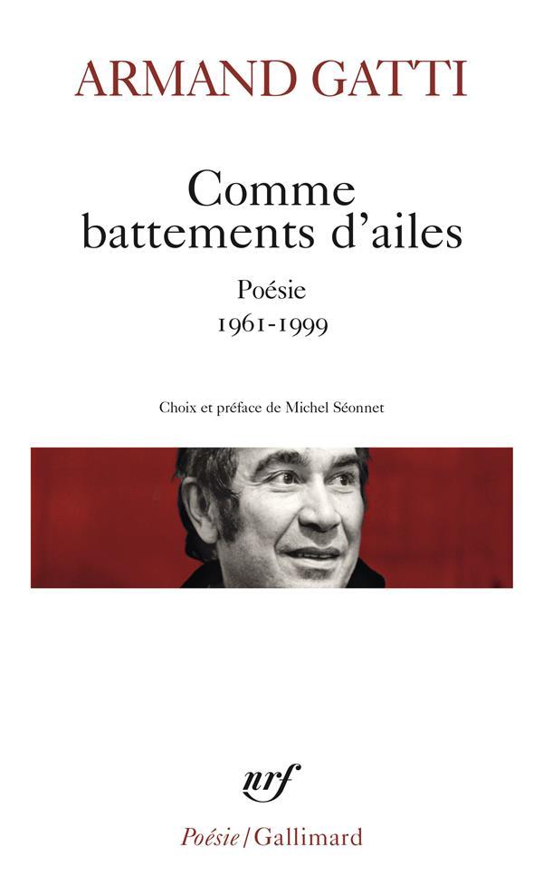 COMME BATTEMENTS D'AILES  -  POESIE 1961-1999