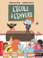 Vente EBooks : L'Ecole à l'envers - Roman humoristique - De 7 à 11 ans  - Séverine Vidal
