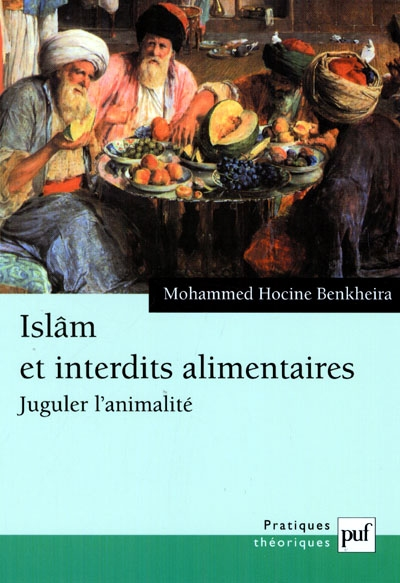 Islam et interdits alimentaires ; juguler l'animalité