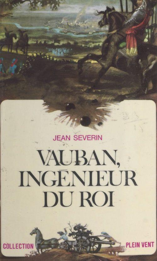 Vauban, ingénieur du roi
