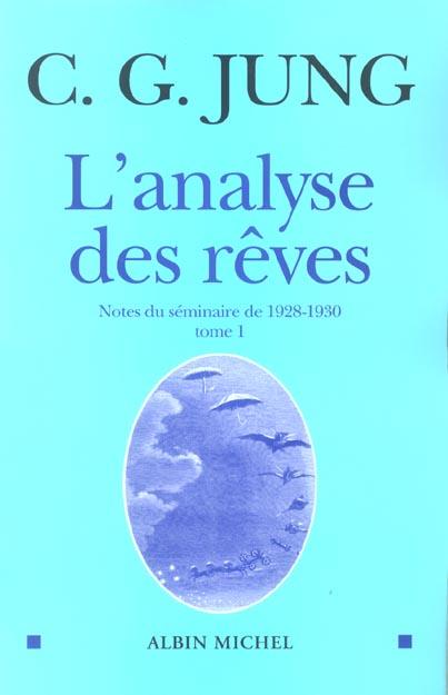 L'Analyse Des Reves T.1 ; Notes Du Seminaire De 1828-1930