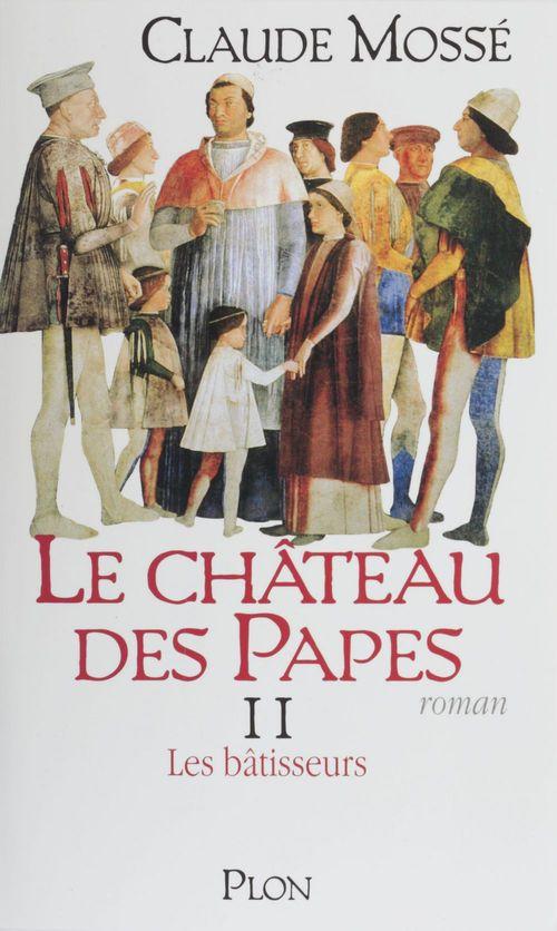 Chateau des papes t.2 ; les batisseurs