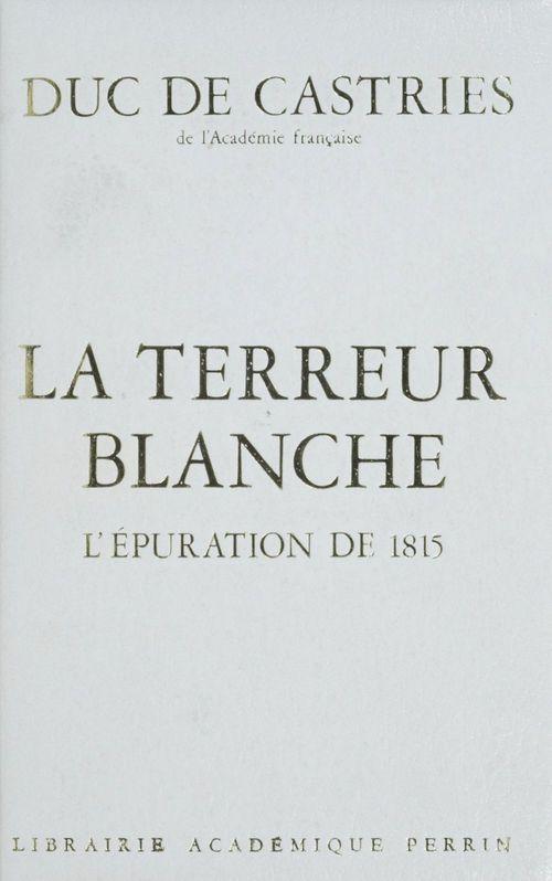 La Terreur blanche  - René de La Croix de Castries