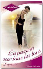 Vente Livre Numérique : La passion sur tous les tons (Harlequin Coup de Coeur)  - Lucy Gordon - Heather Graham - Diana Palmer