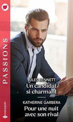 Vente EBooks : Un candidat si charmant ; pour une nuit avec son rival  - Jules Bennett - Katherine Garbera