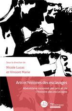 Vente Livre Numérique : Arts et histoires des esclavages  - Marie Vincent - Nicole Lucas