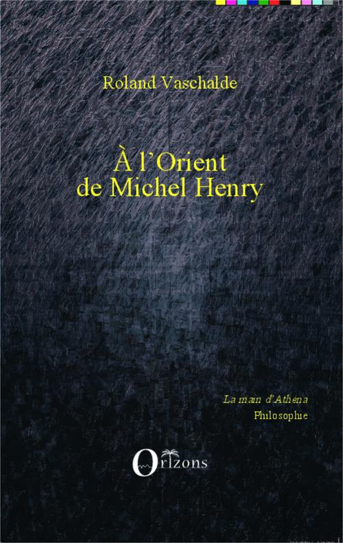 à l'orient de Michel Henry