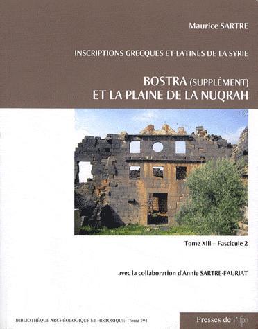 Inscriptions grecques et latines de la Syrie ; Bostra (supplément) et la plaine de la Nuqrah