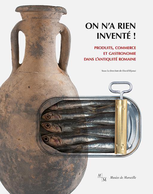 On n'a rien inventé ! produits, commerce et gastronomie dans l'Antiquité romaine