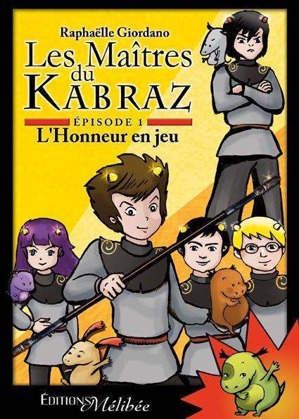 Les maîtres du Kabraz t.1 ; l'honneur en jeu