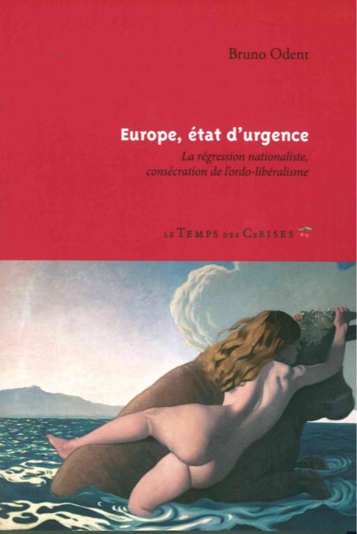 Europe, état d'urgence :  la régression nationaliste, consécration de l'ordo-libéralisme.