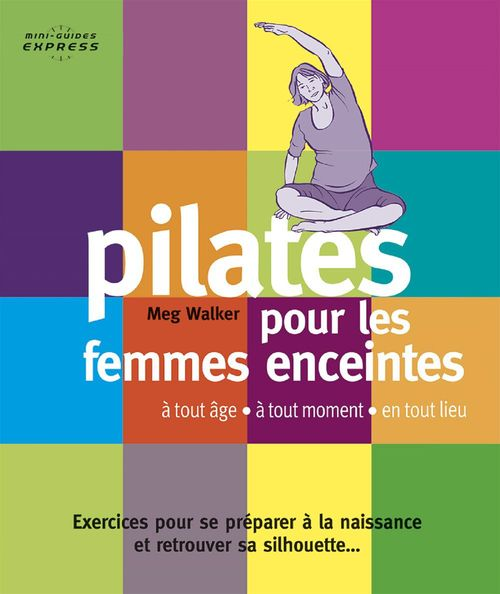 Mini-guide Express : PILATES pour femmes enceintes  - Judy Difiore  - Meg Walker