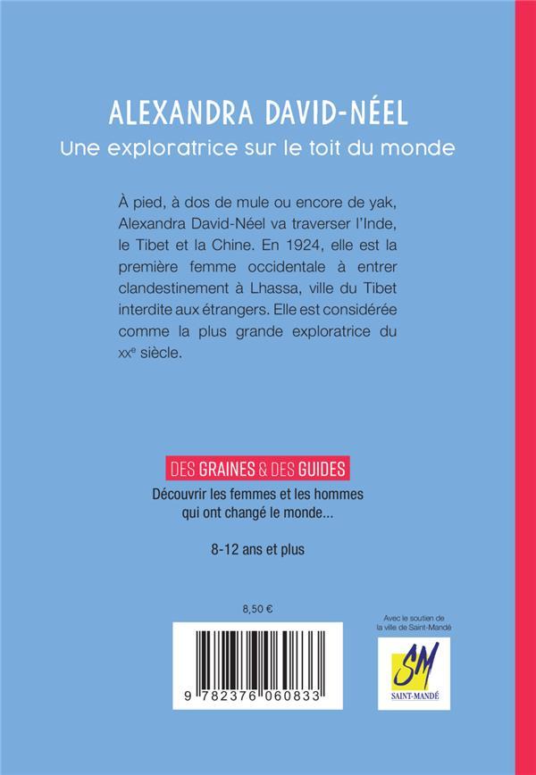 Alexandra David-Néel ; une exploratrice sur le toit du monde