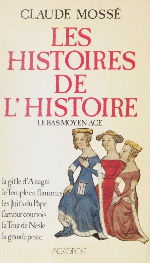 Les Histoires de l'Histoire (1)