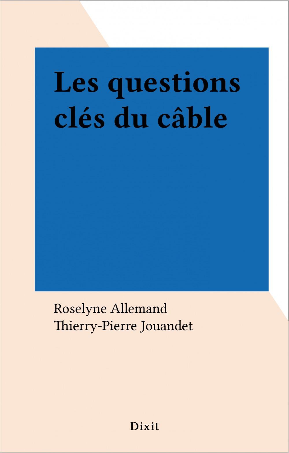 Les questions clés du câble