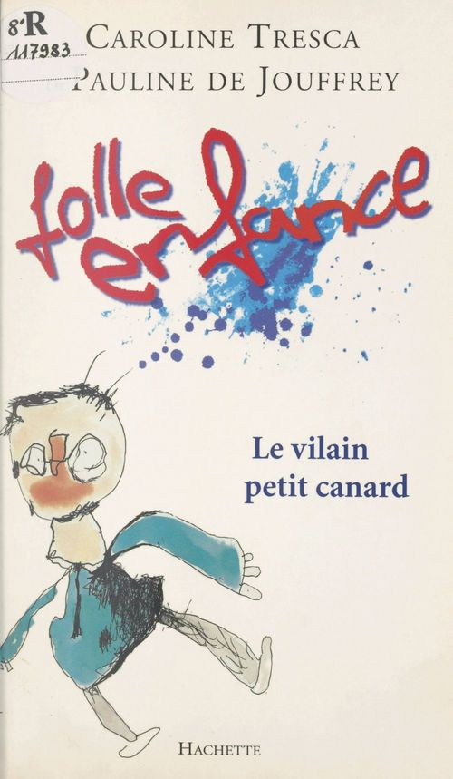 Folle enfance  - Caroline Tresca  - Pauline de Jouffrey