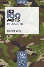 Vente Livre Numérique : Les 100 mots de la guerre  - Frédéric Encel