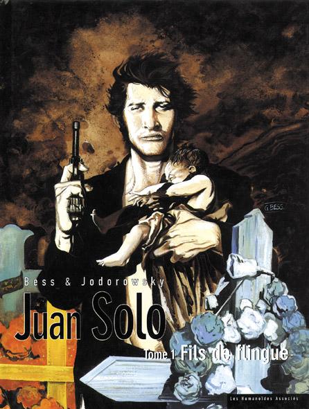 Juan Solo t.1 ; fils de flingue