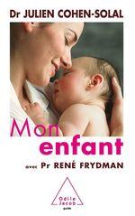 Vente EBooks : Mon enfant  - René FRYDMAN - Julien Cohen-Solal
