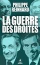 La guerre des droites  - Philippe Reinhard