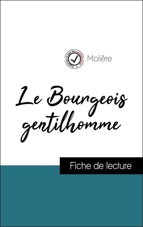 Analyse de l'oeuvre : Le Bourgeois gentilhomme (résumé et fiche de lecture plébiscités par les enseignants sur fichedelecture.fr)