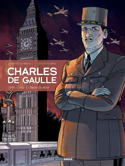 Charles de Gaulle t.3 ; 1944-1945 ; l'heure de vérité