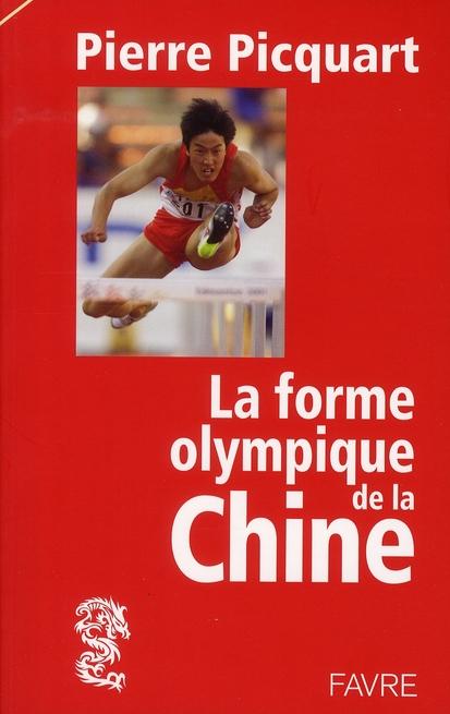 La forme olympique de la Chine ; les jeux grandioses de Pékin 2008 par l'auteur de l'empire chinois