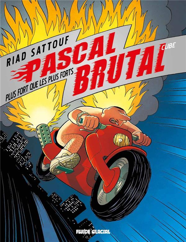 Pascal Brutal T.3 ; plus fort que les forts