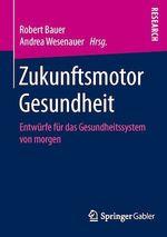 Zukunftsmotor Gesundheit  - Andrea Wesenauer - Robert Bauer