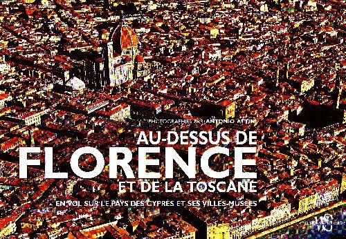 Au-dessus de Florence et de la Toscane