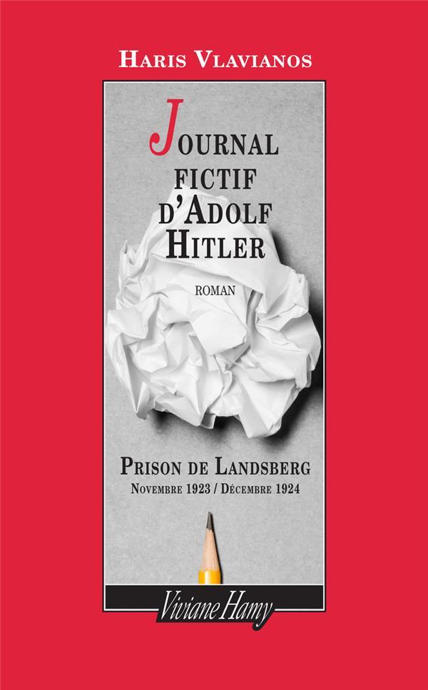 JOURNAL FICTIF D'ADOLF HITLER  -  PRISON DE LANDSBERG, NOVEMBRE 1923  DECEMBRE 1924