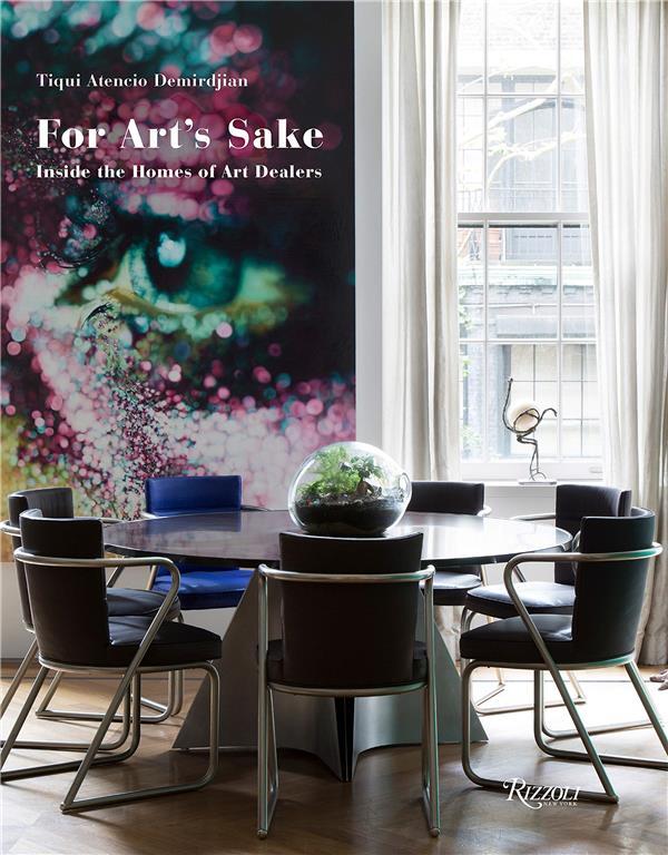 for art's sake : inside the homes of art dealers