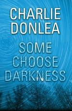 Vente EBooks : Some Choose Darkness  - Charlie Donlea