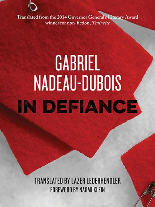 In Defiance  - Gabriel Nadeau-Dubois