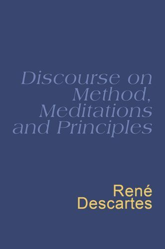 Discourse On Method, Meditations And Principles