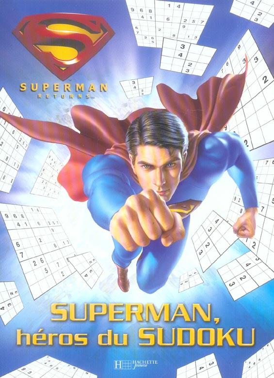 Superman returns ; superman, heros du sudoku