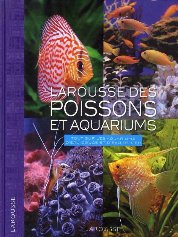 Larousse De Poissons Et Aquariums
